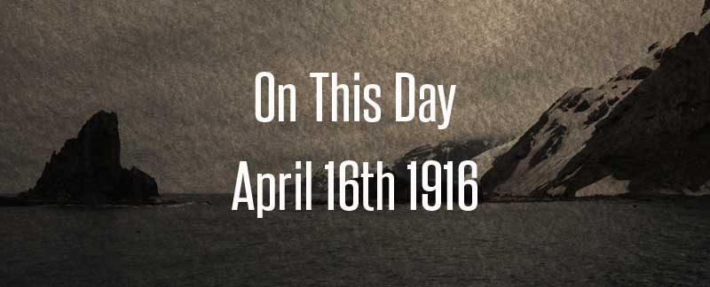 On This Day – April 16th 1916 Shackleton's Lifeboats Make Landfall On Elephant Island